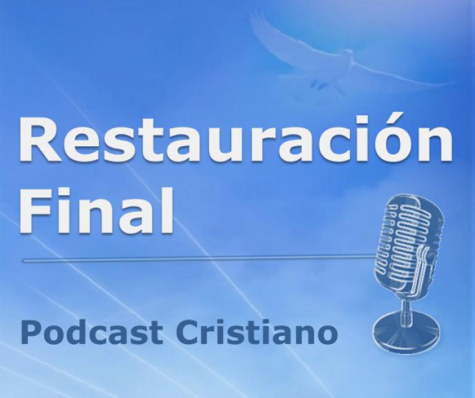 ESCUCHA EL NUEVO PODCAST RESTAURACIÓN FINAL